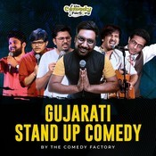 Gujarati Stand-up Comedy by The Comedy Factory Songs