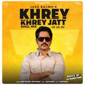 Khrey Khrey Jatt Remix By Sunny RPR Song