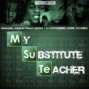 My Substitute Teacher (Parody) [feat. Emmanuel Hudson, Andre Columbus & Phillip Hudson] Song