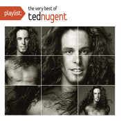 Playlist: The Very Best Of Ted Nugent Songs