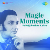 Magic Moments - Pandit Brijbhushan Kabra Songs