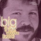 Big Thick Wooden Board Songs