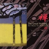 The Great Nothing: Zen Music For Meditation Songs