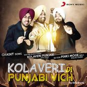 Kolaveri Di Punjabi Vich Songs