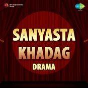 Sanyasta Khadag (drama) Songs