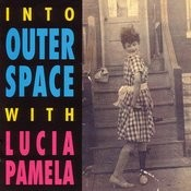 Into Outer Space With Lucia Pamela Songs