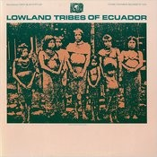 Lowland Tribes Of Ecuador Songs
