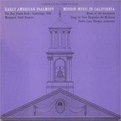 Early American Psalmody: The Bay Psalm Book-Cambridge, 1640 - Mission Music In California, Music Of The Southwest Songs