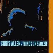 Things Unbroken Songs