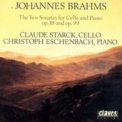 Johannes Brahms: The Two Sonatas for Cello & Piano op. 38 & op. 99 Songs
