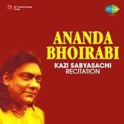 Ananda Bhoirabi - Recitation By Kazi Sabyasachi Songs
