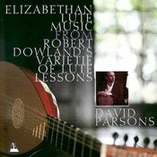Elizabethan Lute Music From Robert Dowland's Varietie of Lute Lessons Songs