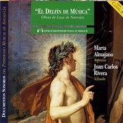 El Delfin De Musica: Obras De Luys De Narvaez - Marta Almajano - Juan Carlos Rivera Songs