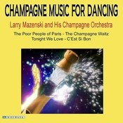 Champagne Music For Dancing Songs