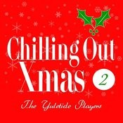 Chilling Out X-Mas 2 Songs