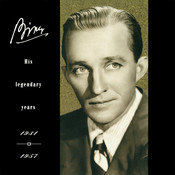 Bing-His Legendary Years 1931-1957 Songs