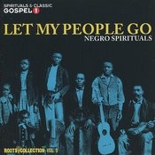 Let My People Go - Negro Spirituals - Roots Collection Vol. 9 Songs