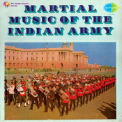 Martial Music Of The Indian Army Songs
