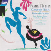 Frank Martin: Music for Piano & Orchestra Songs