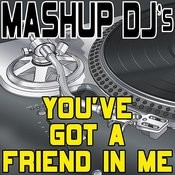 You've Got A Friend In Me (Remix Tools For Mash-Ups) Songs