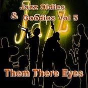 Jazz Oldies & Goodies Vol 5 Them There Eyes Songs