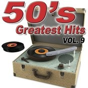 50's Greatest Hits Vol.9 Songs