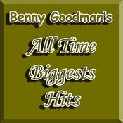 Benny Goodman's All Time Biggests Hits Songs