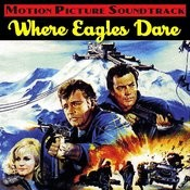 Where Eagles Dare (Music From The Original 1968 Motion Picture Soundtrack) Songs