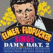 Elmer Fudpucker Sings Damn D.O.T 2 Songs
