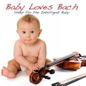 Baby Loves Bach - Sleep For The Intelligent Baby Songs