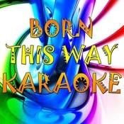 Born This Way (Karaoke) Songs