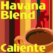 Havana Blend - Caliente Songs