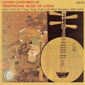 Eleven Centuries Of Traditional Chinese Music Songs