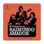 Flamenco es... Raimundo Amador Songs