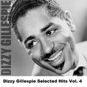 Dizzy Gillespie Selected Hits Vol. 4 Songs