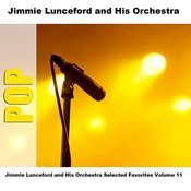 Jimmie Lunceford And His Orchestra Selected Favorites, Vol. 11 Songs
