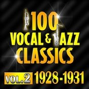 100 Vocal & Jazz Classics - Vol. 2 (1928-1931) Songs