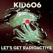 Let's Get Radioactive (Or How I Learned To Stop Worrying And Love Nuclear Energy) Songs