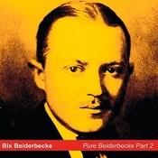 Bix Beiderbecke, Part 2 Songs
