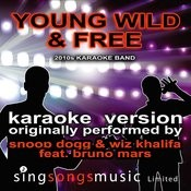 Young Wild And Free (Originally Performed By Snoop Dogg & Wiz Khalifa Feat. Bruno Mars) [Audio Karaoke Version] Songs