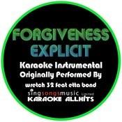 Forgiveness (Originally Performed By Wretch 32 Feat. Etta Bond) [Instrumental Audio Version Explicit] Songs