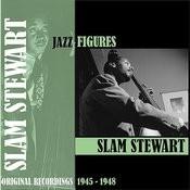 Jazz Figures / Slam Stewart (1945-1946) Songs