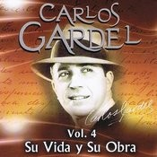 Carlos Gardel Su Vida Y Su Obra Volume 4 Songs