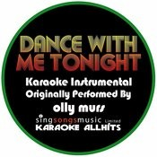 Dance With Me Tonight (Originally Performed By Olly Murs) [Karaoke Instrumental Version] Songs