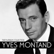 Yves Montand: The Platinum Collection Songs