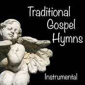 Instrumental Gospel Hymns: Traditional Hymns Songs