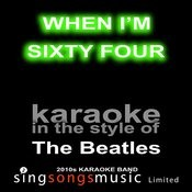 When I'm Sixty Four (Originally Performed By The Beatles) [Karaoke Audio Version] Song