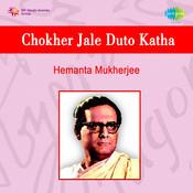 Chokher Jale Duto Katha Songs