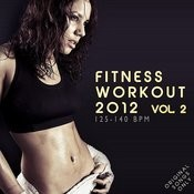 Fitness Workout 2012 Vol. 2 (For Fitness, Spinning, Workout, Aerobic, Cardio, Cycling, Running, Jogging, Dance, Gym, Pump It Up) Songs
