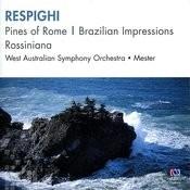 Respighi: Pines Of Rome, Brazilian Impressions, Rossiniana Songs
